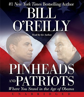 Pinheads and Patriots CD: Pinheads and Patriots CD - O'Reilly, Bill (Read by)