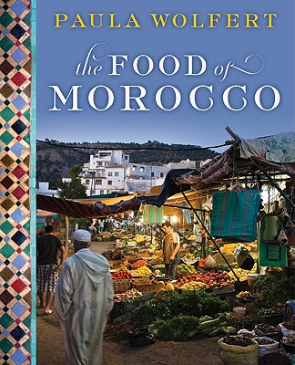 The Food of Morocco - Wolfert, Paula, and Bacon, Quentin (Photographer)