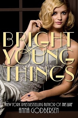 Bright Young Things - Godbersen, Anna