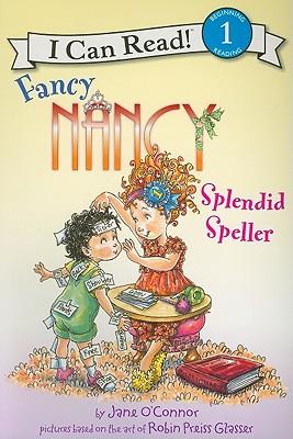 Fancy Nancy: Splendid Speller - O'Connor, Jane