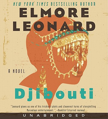 Djibouti - Leonard, Elmore, and Cain, Tim (Read by), and James, Peter Francis (Read by)
