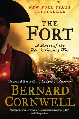The Fort: A Novel of the Revolutionary War - Cornwell, Bernard