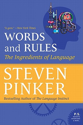 Words and Rules: The Ingredients of Language - Pinker, Steven