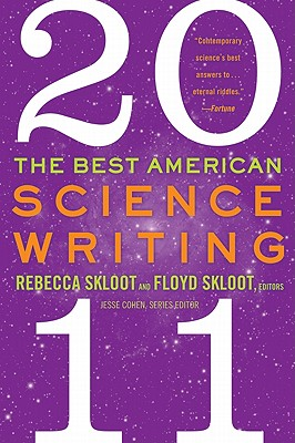 The Best American Science Writing - Skloot, Rebecca (Editor), and Skloot, Floyd (Editor), and Cohen, Jesse (Editor)
