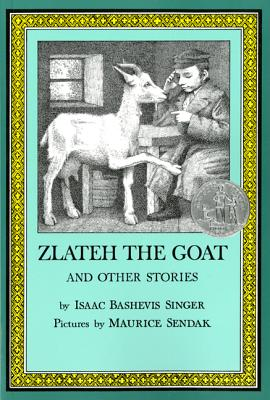 Zlateh the Goat and Other Stories - Singer, Isaac Bashevis (Translated by), and Shub, Elizabeth (Translated by)
