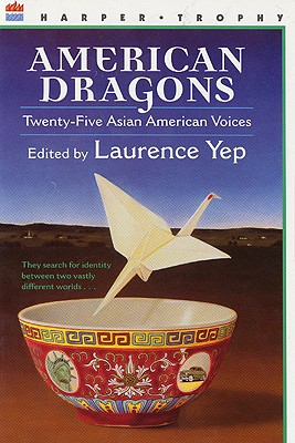 American Dragons: Twenty-Five Asian American Voices - Yep, Laurence, Ph.D.