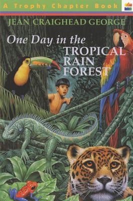 One Day in the Tropical Rain Forest - George, Jean Craighead