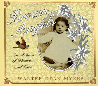 Brown Angels: An Album of Pictures and Verse - Myers, Walter Dean