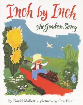 Inch by Inch: The Garden Song - Mallett, David
