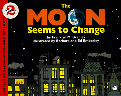 The Moon Seems to Change - Branley, Franklyn Mansfield, and Emberley, Ed