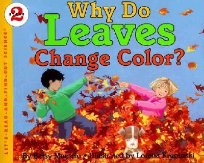 Why Do Leaves Change Color? - Maestro, Betsy