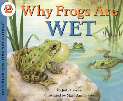 Why Frogs Are Wet - Hawes, Judy