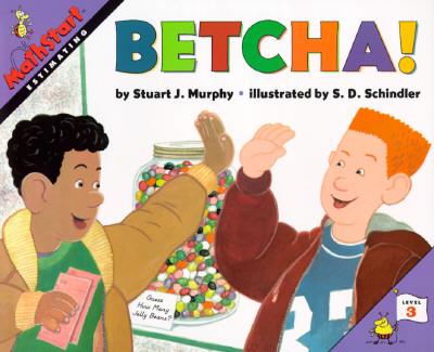 Betcha! -