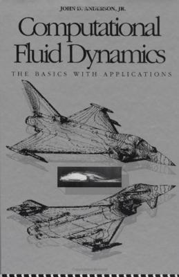 Computational Fluid Dynamics - Anderson, John David, Jr., and Anderson, John