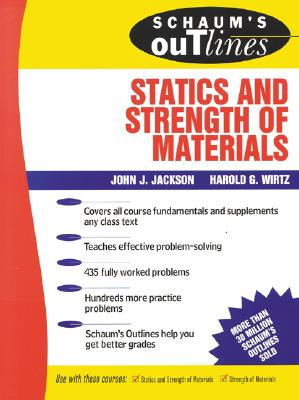 Schaum's Outline of Statics and Strength of Materials - Jackson, John H, and Wirtz, Harold G, and Jackson John