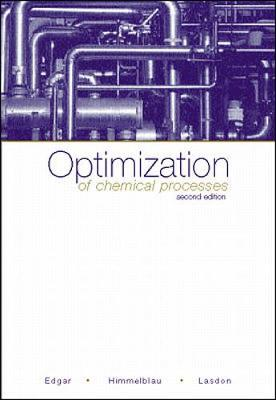 Optimization of Chemical Processes - Edgar, Thomas, and Himmelblau, David M, and Himmelblau, David Mautner