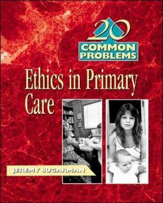 20 Common Problems: Ethics in Primary Care - Sugarman, Jeremy, M.D.