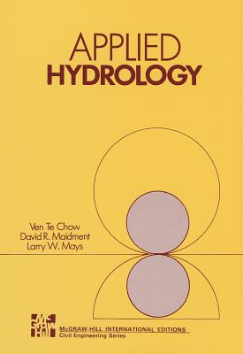 Applied Hydrology - Chow, Ven Te, and Maidment, David R., and Mays, Larry W.