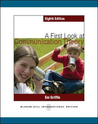 A First Look at Communication Theory - Griffin, Emory
