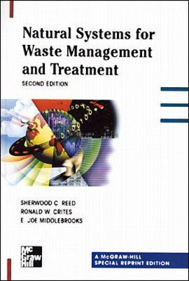 Natural Systems for Waste Management and Treatment - Reed, Sherwood C, and Crites, Ronald W, and Middlebrooks, E Joe