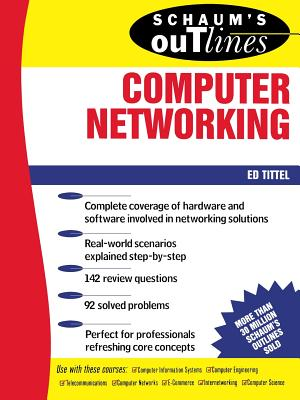 Schaum's Outline of Computer Networking - Tittel, Ed, and Hossain, M, and Heydari, Mohamed