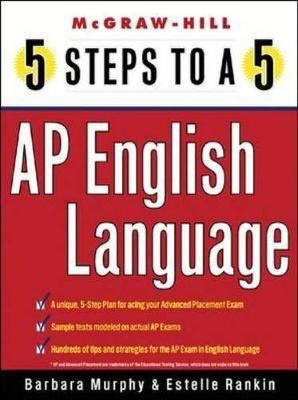 5 Steps to a 5: AP English Language - Murphy, Barbara, and Freedson, Grace, and Rankin, Estelle