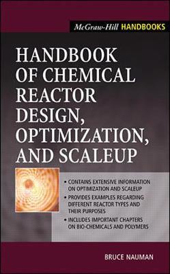 Handbook of Chemical Reactor Design, Optimization, and Scaleup - Nauman, Bruce, and Nauman, E B