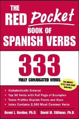 The Red Pocket Book of Spanish Verbs: 333 Fully Conjugated Verbs - Gordon, Ronni L, and Stillman, David M, and Stillman David