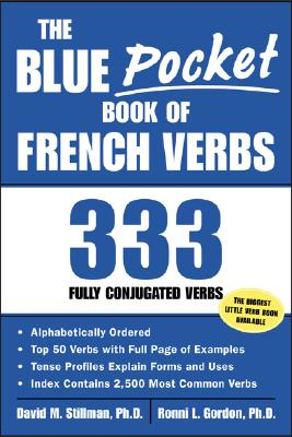 The Blue Pocket Book of French Verbs: 333 Fully Conjugated Verbs - Stillman, David M, and Gordon, Ronni L, and Stillman David