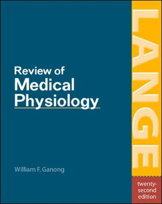 Review of Medical Physiology - Ganong, William F, M.D., and Ganong William