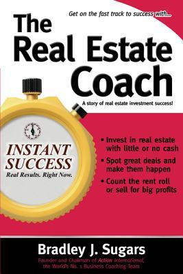 The Real Estate Coach - Sugars, Bradley J