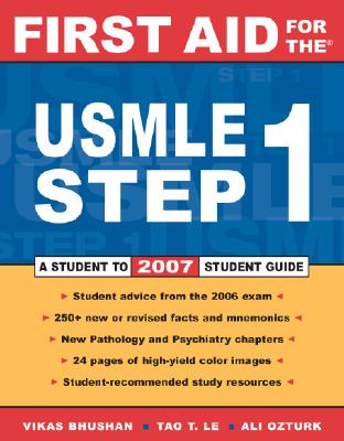 First Aid for the USMLE Step 1 - Bhushan, Vikas, M.D., and Le, Tao T, and Ozturk, Ali, M.D.