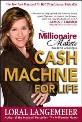 The Millionaire Maker's Guide to Creating a Cash Machine for Life - Langemeier, Loral