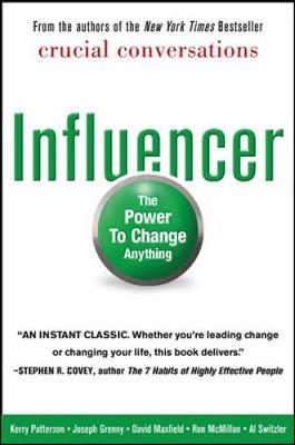 Influencer: The Power to Change Anything - Patterson, Kerry, and Grenny, Joseph, and Maxfield, David