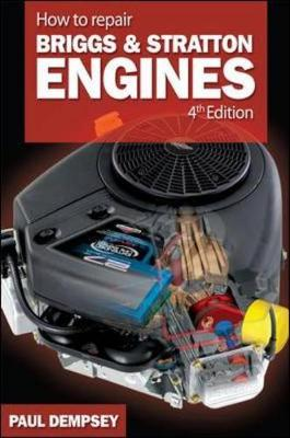 How to Repair Briggs and Stratton Engines - Dempsey, Paul K
