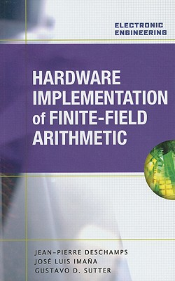 Hardware Implementation of Finite-Field Arithmetic - DesChamps, Jean-Pierre, and Imana, Jose Luis, and Sutter, Gustavo D