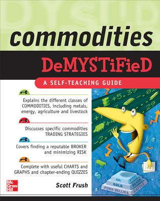 Commodities Demystified - Frush, Scott