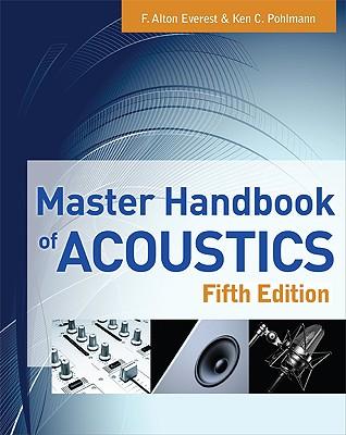 Master Handbook of Acoustics - Everest, F Alton, and Pohlmann, Ken C