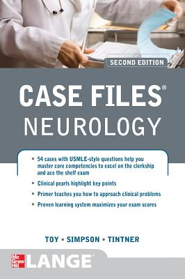 Case Files Neurology - Toy, Eugene C, M.D., and Simpson, Ericka, and Tintner, Ron