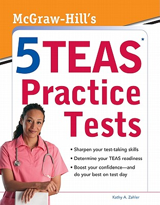 McGraw-Hill's 5 TEAS Practice Tests - Zahler, Kathy A, M.S.