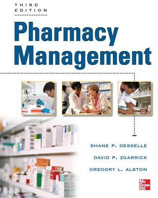 Pharmacy Management: Essentials for All Practice Settings - Desselle, Shane P, and Zgarrick, David P, and Alston, Gregory L