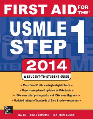 First Aid for the USMLE Step 1 - Le, Tao, M.D., and Bhushan, Vikas, M.D., and Sochat, Matthew