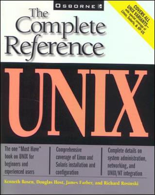 Unix: The Complete Reference - Rosen, Kenneth H, and Rosinski, Richard, and Farber, James