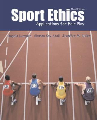 Sport Ethics: Applications for Fair Play - Lumpkin, Angela, and Stoll, Sharon Kay, and Beller, Jennifer Marie