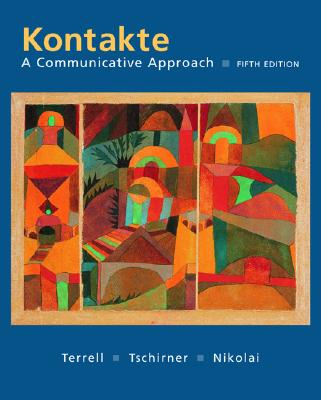 Kontakte: A Communicative Approach Student Edition with Online Learning Center Bind-In Card - Terrell, Tracy D, and Tschirner, Erwin, and Nikolai, Brigitte