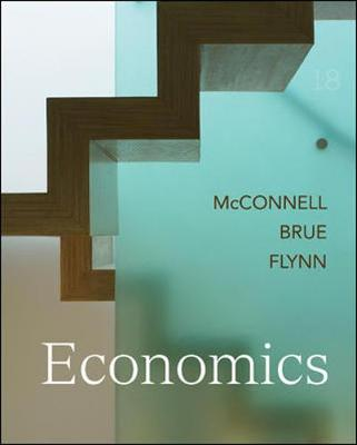 Economics: Principles, Problems, and Policies - McConnell, Campbell R, and Brue, Stanley L, and Flynn, Sean Masaki