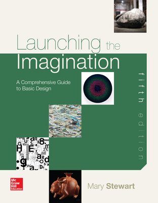 Launching the Imagination: A Comprehensive Guide to Basic Design - Stewart, Mary