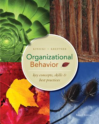 Organizational Behavior: Key Concepts, Skills & Best Practices - Kinicki, Angelo, and Kreitner, Robert