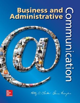 Business and Administrative Communication - Locker, Kitty O., and Kienzler, Donna S.