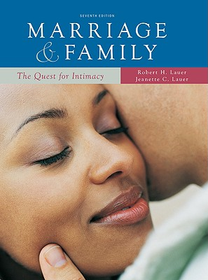Marriage & Family: The Quest for Intimacy - Lauer, Robert H, PH.D., and Lauer, Jeanette C, PH.D.